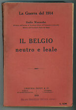 WAXWEILER EMILIO IL BELGIO NEUTRO E LEALE TREVES 1915 I - PRIMA GUERRA MONDIALE