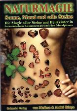 NATURMAGIE - Die Magie edler Steine und Heilkräuter - Melissa & Andre Bonya BUCH