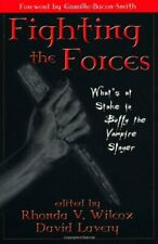 Fighting the Forces: What's at Stake in Buffy t, Wilcox, Rhonda,,