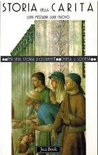 STORIA DELLA CARITA'  DI Luigi Mezzadri e di Luigi Nuovo Ed.Jaca Book X