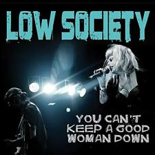 Low Society - You Can't Keep A Good Woman Down (NEW CD)
