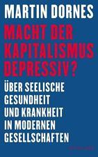Macht der Kapitalismus depressiv? von Martin Dornes(2016, Taschenbuch) UNGELESEN