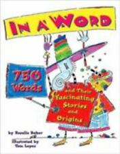 In a Word: 750 Words and Their Fascinating Stories and Origins by Rosalie Baker