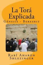 Enseñanzas de la Torá: La Torá Explicada : Génesis - Bereshit by Aharón...