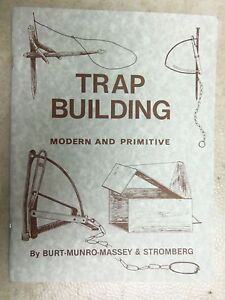 "Book ""Trap Building Modern and Primitive"" By Burt Munro Massey & Stromberg"