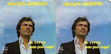 DISCO 45 GIRI     FRANCO ARGENTO - TE CERCO // NUN PUO' SAPE'