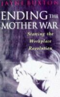 Ending The Mother War (tpb) by Buxton, Jayne Paperback Book The Fast Free