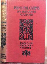 PRINCIPAL CAIRNS By John Cairns, Scotland, Scottish biography