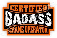 Bad Ass CRANE OPERATOR Hard Hat Sticker Decal Label Motorcycle Helmet Badge