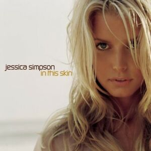 Audio CD - Rock - In This Skin by Jessica Simpson - Sweetest Sin - My Way Home