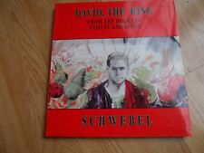 DAVID, THE KING  From The Books of Samuel and Kings  by  Schwebel, 1998 (signed)