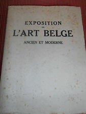EXPOSITION DE L'ART BELGE ANCIEN ET MODERNE 1923 ( ref 32 )