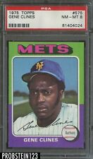 1975 Topps #575 Gene Clines New York Mets PSA 8 NM-MT