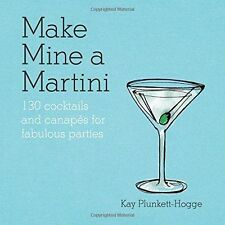 Make Mine a Martini: 130 Cocktails & Canapes-9781845338817-G016