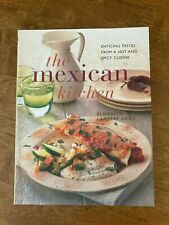 The Mexican Kitchen: Enticing Tastes from a Hot and Spicy Cuisine Cookbook 1998