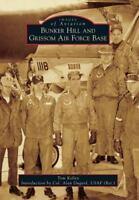 Bunker Hill and Grissom Air Force Base (Paperback or Softback)