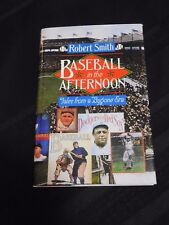BASEBALL IN THE AFTERNOON: TALES FROM A BYGONE ERA Robert Smith HC/DJ 1993 1/1st