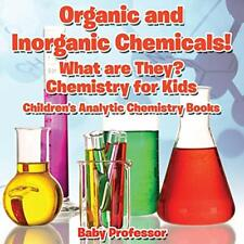 Organic and Inorganic Chemicals! What Are They , Professor,,