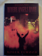 Where Angels Dare by Roger Elwood (1999, Paperback)