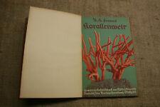 altes Fachbuch Korallen, Korallenriff, Arten, Lebensweise, Vorkommen 1930