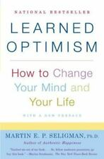 Learned Optimism: How to Change Your Mind and Your Life by Martin E. P. Seligman