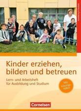 Kinder erziehen, bilden und betreuen - Neubearbeitung / Lern- und Arbeitsheft für Ausbildung und Studium (2013, Taschenbuch)