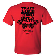 Train Like You Got a Pair Bodybuilding T-Shirt by Ironville Clothing