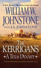 The Kerrigans (A Texas Dynasty) Johnstone, William W., Johnstone, J.A. Paperbac