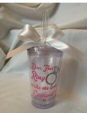 Does This Ring Make Me Look Me Look Engaged? Engagement tumbler, Future Bride