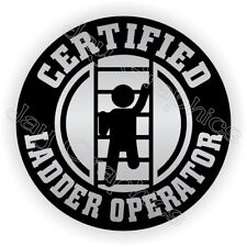 Certified Ladder Operator Funny Hard Hat Sticker | Helmet Decal OSHA Safety USA