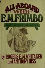 All Aboard with E. M. Frimbo, World's Greatest Railroad Buff by Tony Hiss and...