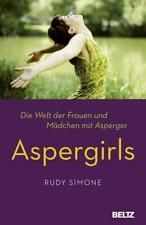 Aspergirls | Die Welt der Frauen und Mädchen mit Asperger | Rudy Simone | Buch