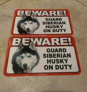BEWARE Guard Dog on Duty Sign - Siberian Husky Plastic Sign Lot of 2
