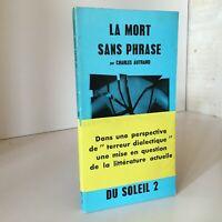 La Mort sans phrase par Charles Autrand LES CAHIERS NOIRS DU SOLEIL 2 1968