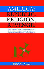 NEW America: Republic, Religion, Revenge by Henry Vizi
