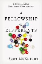 A Fellowship of Differents : Showing the World God's Design for Life Together...