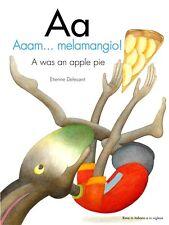 Aa. Aaam...melamangio! - A was an apple pie. Etienne Delessert -Ed. Motta Junior