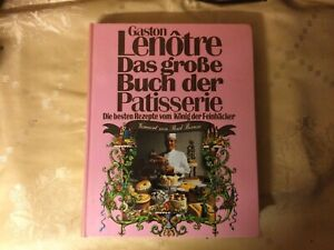 Gaston Lenotre Das große Buch der Patisserie