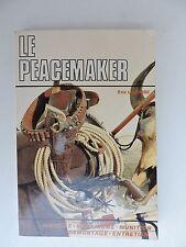 Le Peacemaker Eric Leguebe Histoire mécanisme munition démontage entretien