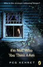 Im Not Who You Think I Am by Peg Kehret