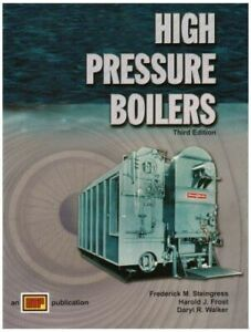 High Pressure Boilers : Text by Frederick M. Steingress, Daryl R. Walker and...