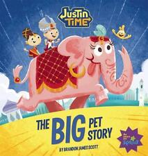 JUSTIN TIME THE BIG PET STORY HARDCOVER BY BRANDON JAMES SCOTT