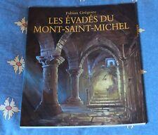 Les Evadés du Mont Saint Michel - Fabian Grégoire   9/12 ans - Ecole des Loisirs