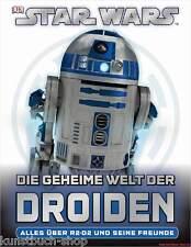 Fachbuch Star Wars™, Die geheime Welt der Droiden, R2-D2 C3-PO und Freunde, NEU