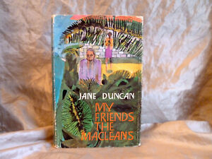 JANE DUNCAN - MY FRIENDS THE MACLEANS -  UK 1967 1ST EDITION HARDCOVER