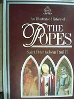 Illustrated History of the Popes : St. Peter to John Paul II Michael J. Walsh