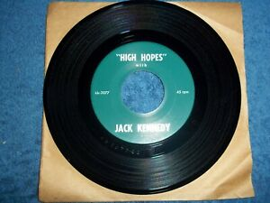"""JACK KENNEDY 45RPM RECORD """"HIGH HOPES"""" & """"ALL THE WAY"""" FRANK SINATRA CAMPAIGN"""