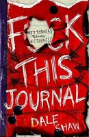 Fk This Journal: Betterness Through Bitterness, Shaw, Dale, Very Good condition,