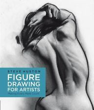 FIGURE DRAWING FOR ARTISTS - HUSTON, STEVE - NEW PAPERBACK BOOK