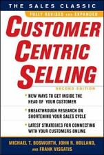 Customer Centric Selling by John R. Holland, Michael T. Bosworth and Frank...